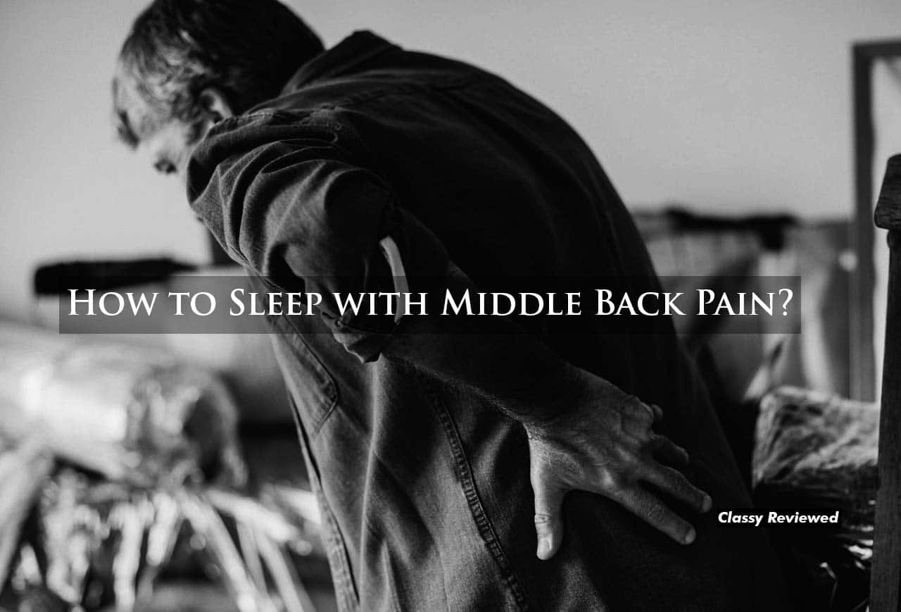 How to Sleep with Middle Back Pain?