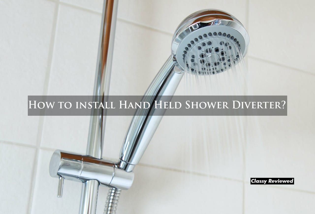 How to install Hand Held Shower Diverter