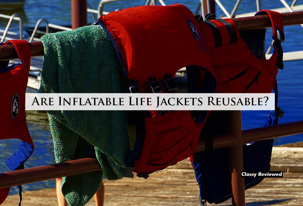 Are Inflatable Life Jackets Reusable?